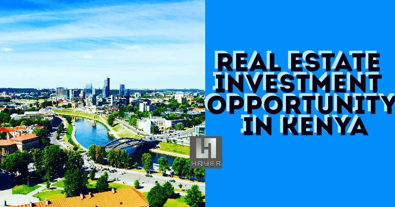 Real Estate Investment Opportunities In Kenya