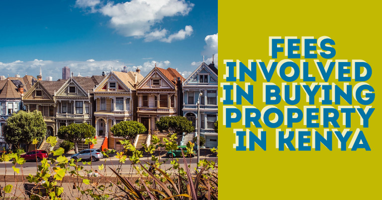 Fees Involved In Buying Property In Kenya