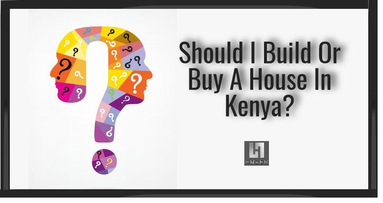 Build Or Buy A House In Kenya