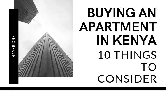 Buying An Apartment in Kenya - 10 Things to Consider